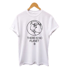 Load image into Gallery viewer, Earth Day Slogan There Is No Planet B T shirt Women's Summer Cotton Tops Women Black White T Shirt