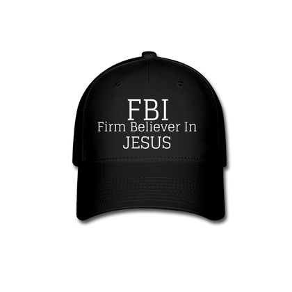 FBI: Firm Believer In Jesus Baseball Cap - black