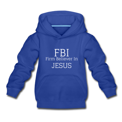 FBI: Firm Believer In Jesus Kids' Premium Hoodie - royal blue