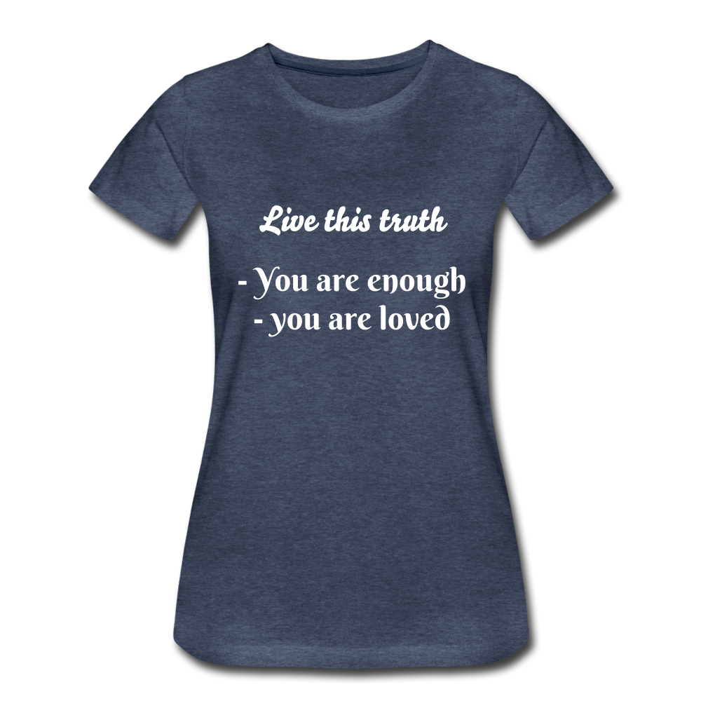 Live this truth  Women's Tee