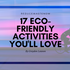 17 Eco Friendly Activities for The Best Summer Ever