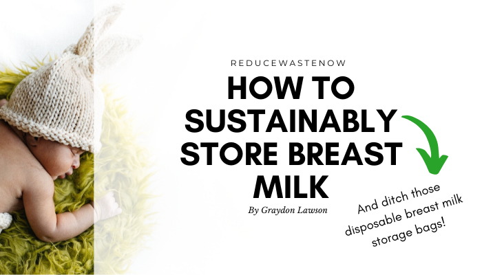 Eco Friendly Ways to Store Breast Milk