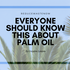 15 Popular Products that Contain Palm Oil