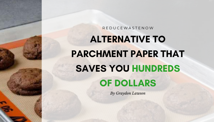 Zero Waste Alternative to Parchment Paper That Saves You $545