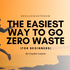 How to Go Zero Waste for Beginners (Quick and Easy Tips)