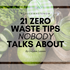 21 Zero Waste Tips You've Never Heard Before