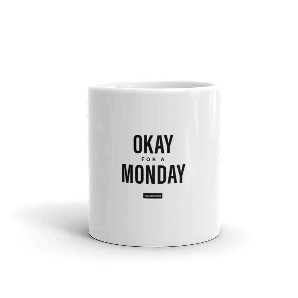 Okay for a Monday - Mug