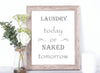 Laundry Today or Naked Tomorrow Print