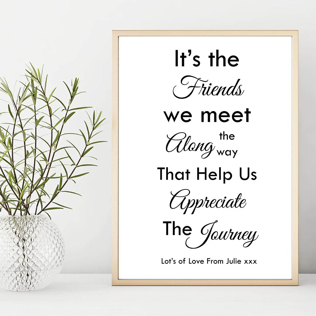 Its the friends we meet along the way Personalised Foil Print