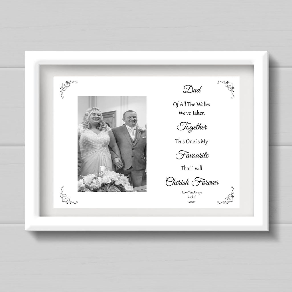 "Personalised Print ""Of All The Walks Daddy"""