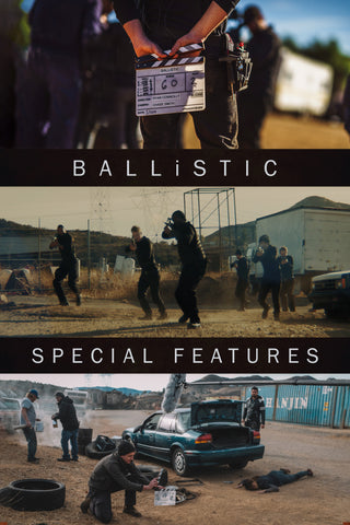 BALLiSTIC: The On Set Experience