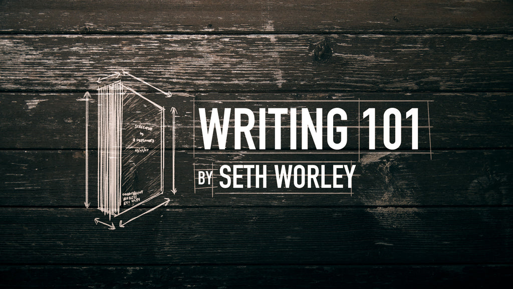 Writing 101 w/Seth Worley