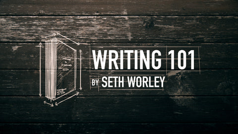 Writing 101 with Seth Worley