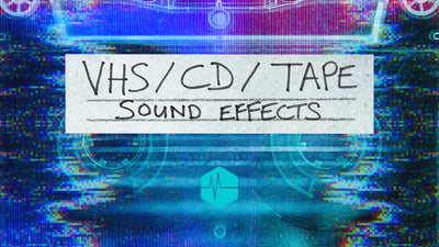 VHS/CD/Tape SFX