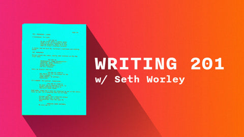 Writing 201 w/Seth Worley