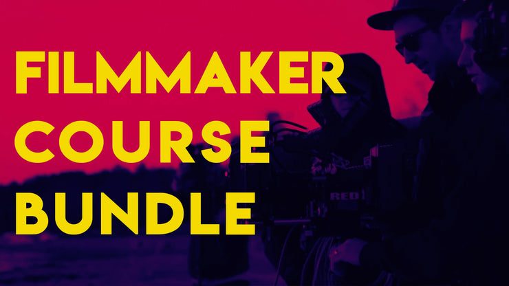 Filmmaker Course Bundle