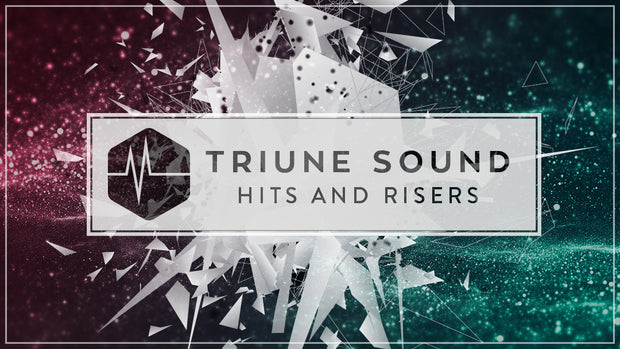 Triune Sound: Hits and Risers