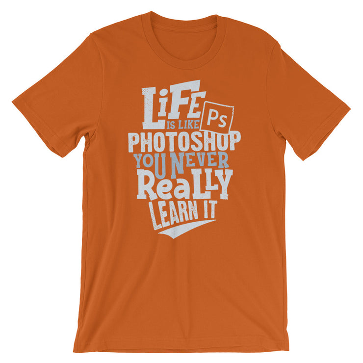 Life is Like Photoshop
