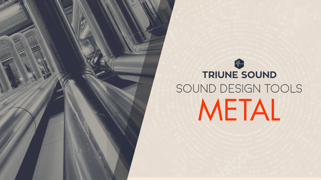 Sound Design Tools: Metal