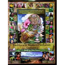 2011 Traditions in Western Herbalism Conference Class Notes EBook