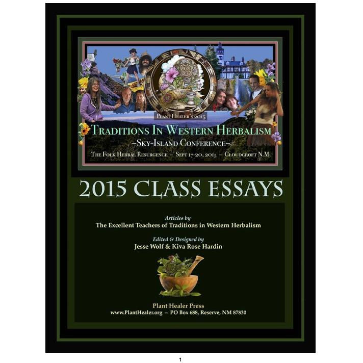 2015 Traditions in Western Herbalism Conference Class Essays EBOOK
