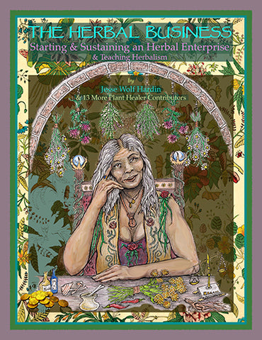 The Herbal Business: Starting, Sustaining & Growing an Herbal Enterprise & Teaching Herbalism EBOOK
