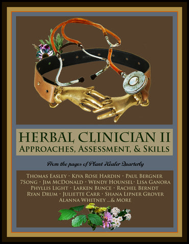 The Herbal Clinician II: Approaches, Assessment, & Skills EBOOK