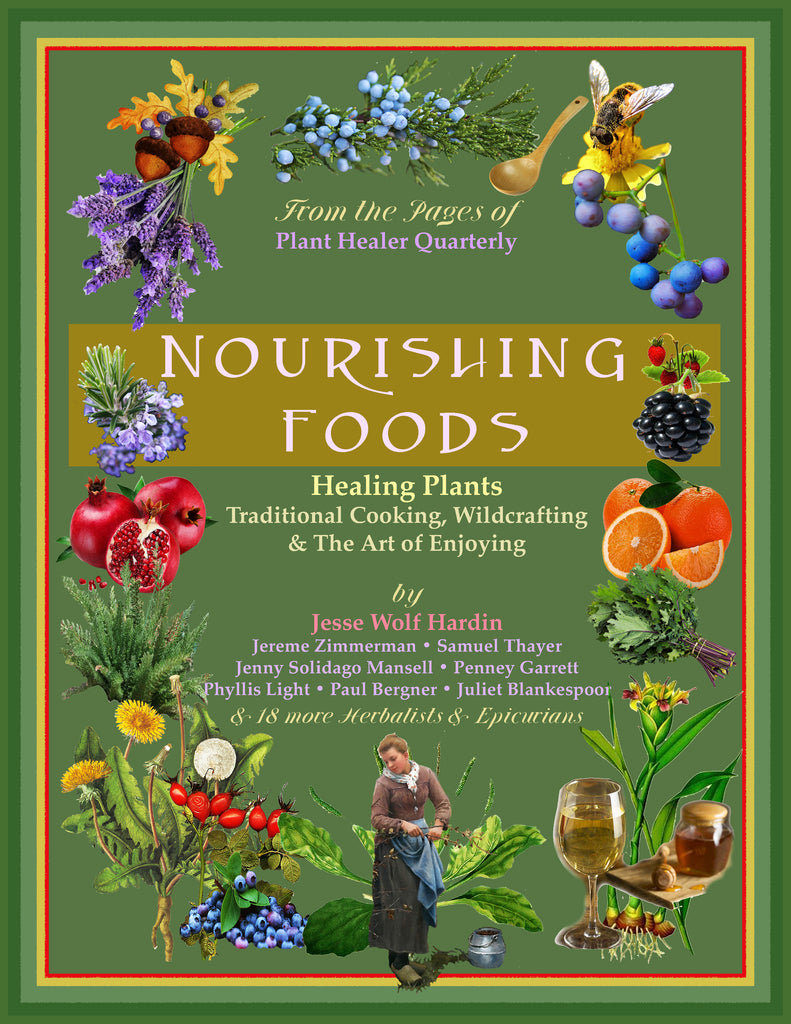 Nourishing Foods: Healing Plants, Traditional Cooking, Wildcrafting, & The Art of Enjoying EBOOK