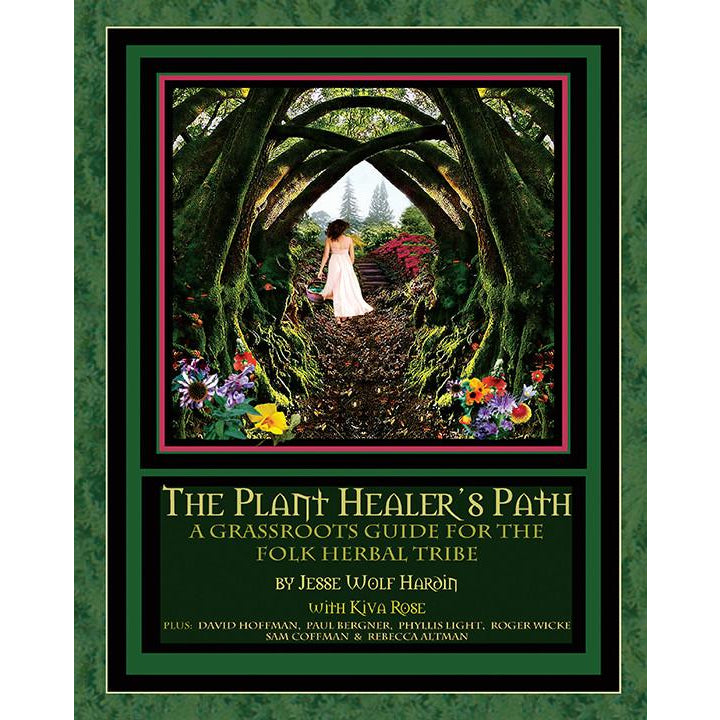 The Plant Healer's Path EBOOK by Jesse Wolf Hardin, Kiva Rose, & More