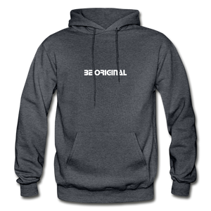 Be Original - Heavy Adult Hoodie - charcoal gray