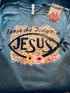 Leave the Judgin' to Jesus T-shirt