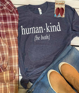 human kind {be both} T-shirt