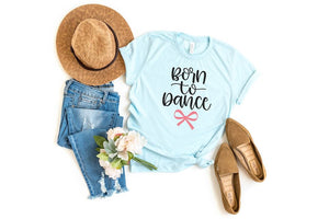 Born to Dance Tee