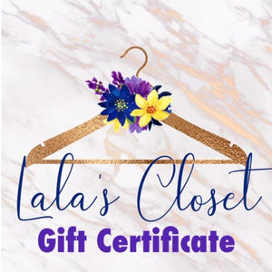 Lala's Closet Exclusive Gift Certificates, Choose Your Amount, See Details Below