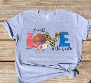 For the Love of the Game Basketball T-shirt