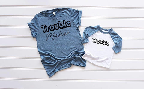 Trouble Maker/Trouble T-shirt
