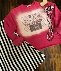 Way too pretty for prison sweatshirt