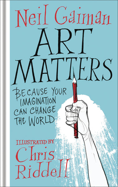 ART MATTERS BECAUSE YOUR IMAGINATION CAN CHANGE WORLD (C: 0-