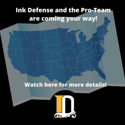 Ink Defense and the Pro-Team are coming your way!