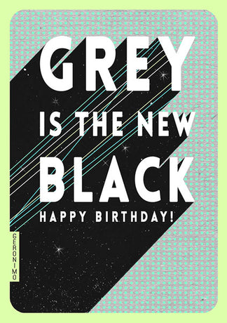 Geronimo - Grey is the new black