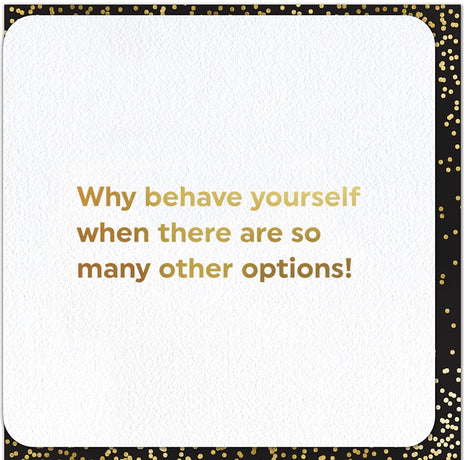 Quotish - Behave yourself