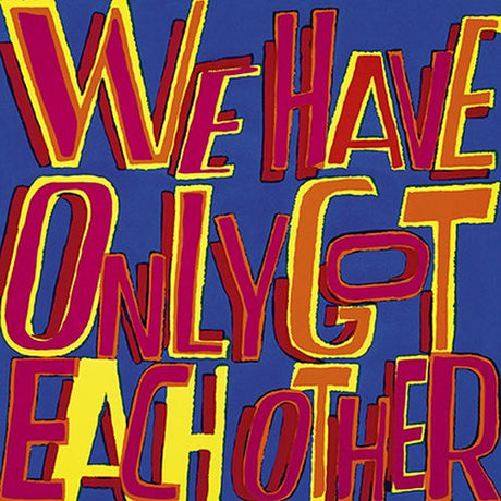 Bob and Roberta Smith - We have only got each other