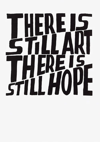 Bob and Roberta Smith - There is still art, There is still hope