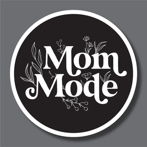 "Mom Mode  3""inch Sticker"