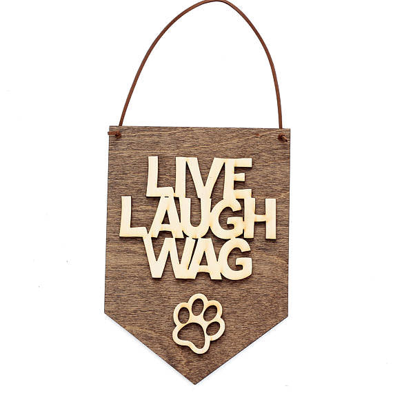 Live Laugh Wag . Wood Banner - World Pet Lovers