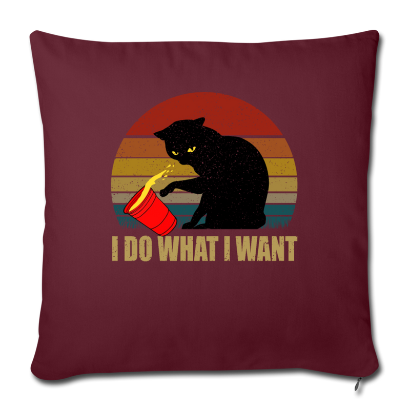 "I DO WHAT I WANT Throw Pillow Cover 17.5"" x 17.5"" - World Pet Lovers"