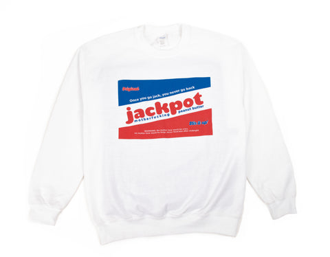 original original jackpot motherfucking peanut butter sweatshirt