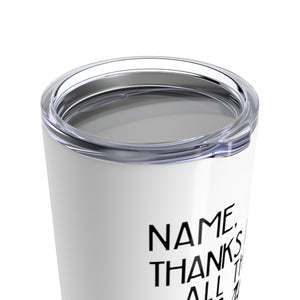 Customizable Thanks for the Orgasms Tumbler 20oz