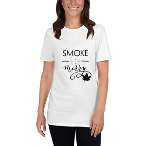 Smoke and be Merry Short-Sleeve Unisex T-Shirt