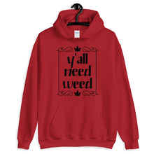 Load image into Gallery viewer, Yall Need Weed Unisex Hoodie